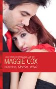 Mistress, Mother…Wife, Maggie Cox