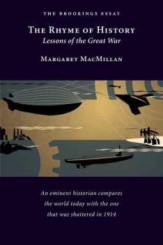 The Rhyme of History, Margaret MacMillan