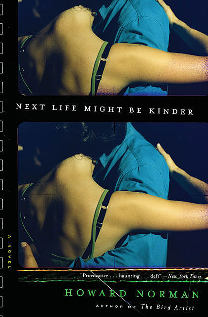 Next Life Might Be Kinder, Howard Norman