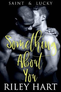 Something About You, Riley Hart