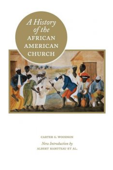A History of the African American Church, Carter G.Woodson