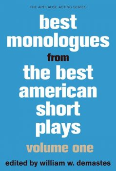 Best Monologues from Best American Short Plays, William W. Demastes