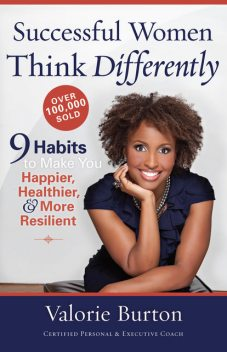 Successful Women Think Differently, Valorie Burton