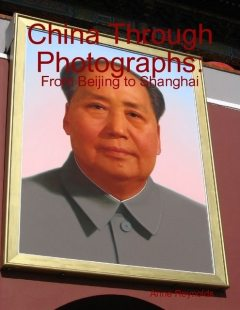 China Through Photographs: From Beijing to Shanghai, Anne Reynolds