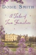 Tale of Two Families, A, Dodie Smith