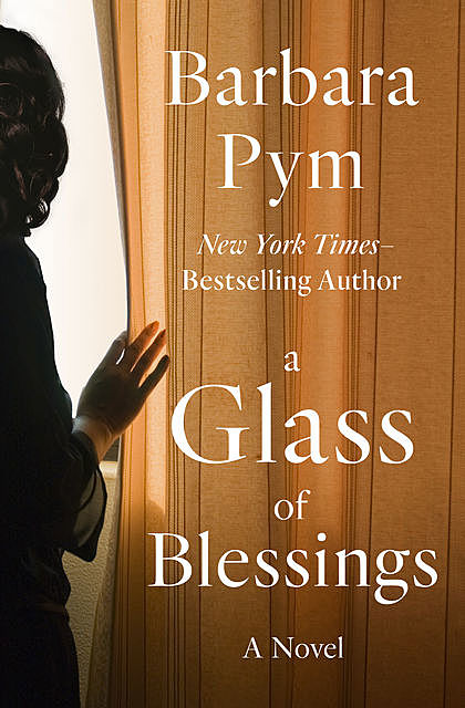 A Glass of Blessings, Barbara Pym