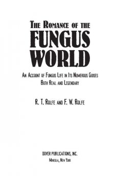 The Romance of the Fungus World, F.W.Rolfe, R.T.