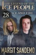 The Ice People 28 – Ice and Fire, Margit Sandemo