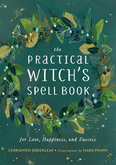 The Practical Witch's Spell Book, Cerridwen Greenleaf