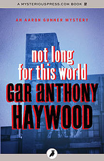 Not Long for This World, Gar Anthony Haywood