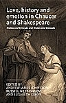 Love, history and emotion in Chaucer and Shakespeare, Elisabeth Kempf, Andrew Johnston, Russell West-Pavlov