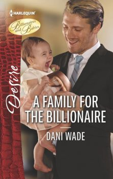 A Family for the Billionaire, Dani Wade