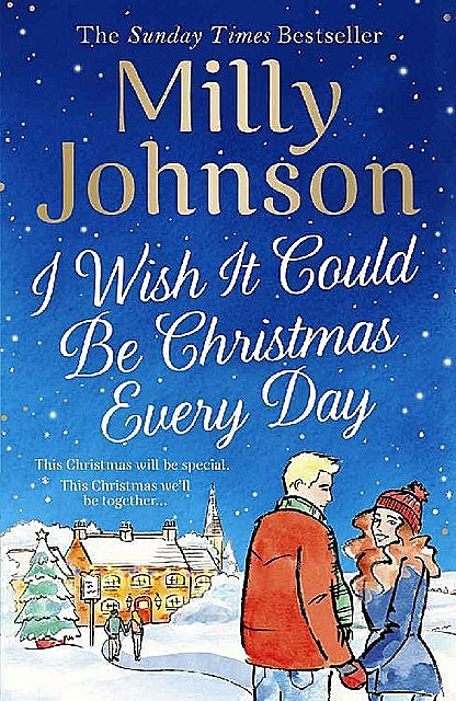 I Wish It Could Be Christmas Every Day, Milly Johnson