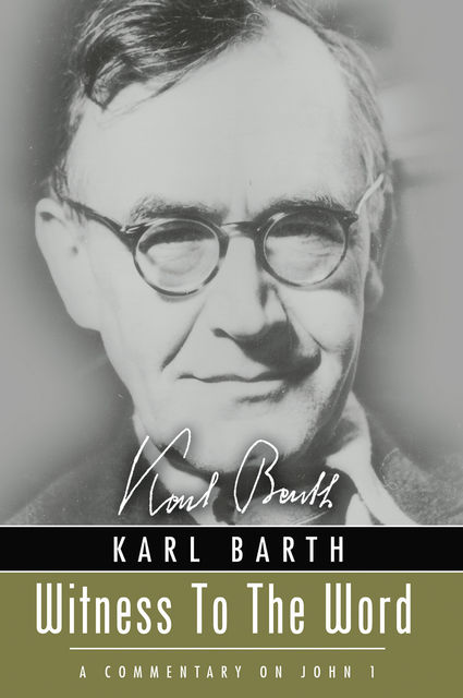 Witness to the Word, Karl Barth