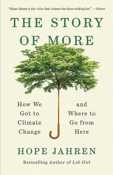 The Story of More, Hope Jahren