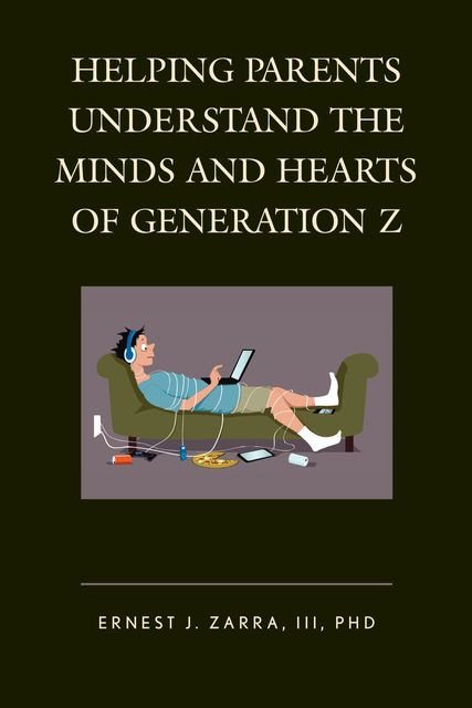 Helping Parents Understand the Minds and Hearts of Generation Z, Zarra III