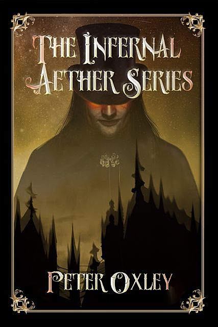 The Infernal Aether Series Complete Box Set, Peter Oxley