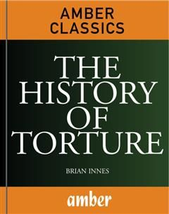History of Torture, Brian Innes