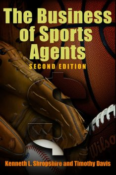The Business of Sports Agents, Kenneth L.Shropshire, Timothy Davis
