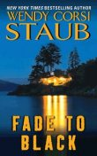 Fade to Black, Wendy Corsi Staub