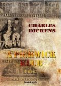 A Pickwick Klub I. kötet, Charles Dickens