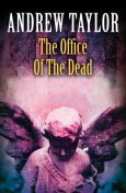 The Office of the Dead: Roth Trilogy Book 3, Andrew Taylor