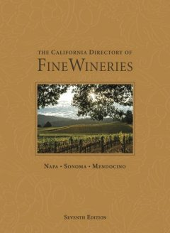 The California Directory of Fine Wineries: Napa, Sonoma, Mendocino, Cheryl Crabtree, K. Reka Badger, Daniel Mangin, Marty Olmstead