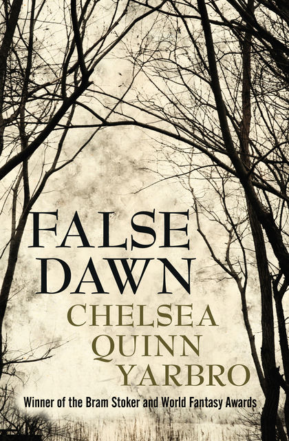 False Dawn, Chelsea Q Yarbro