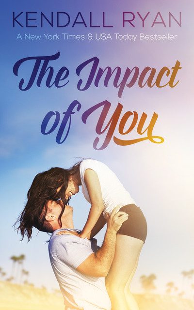 The Impact of You, Kendall Ryan