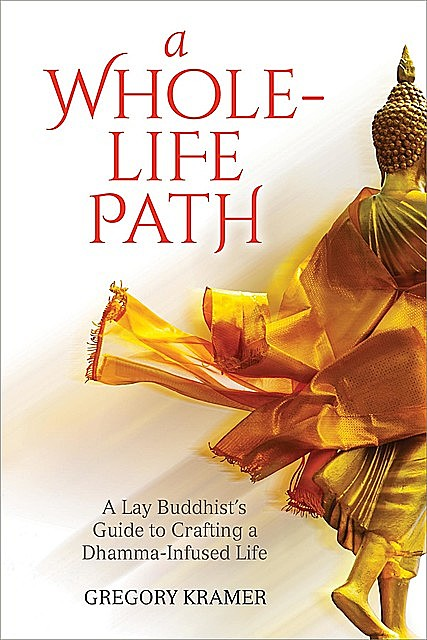A Whole-Life Path, Gregory Kramer