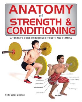 Anatomy of Strength and Conditioning, Hollis Lance Liebman