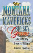 Big Sky Grooms, Susan Mallery, Carolyn Davidson, Bronwyn Williams