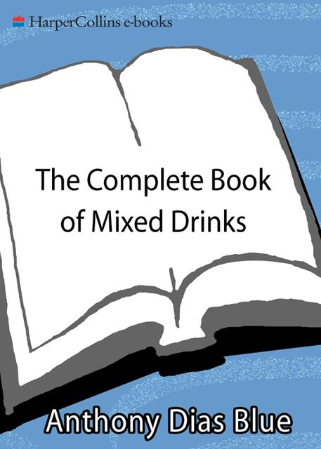 The Complete Book of Mixed Drinks, Anthony Dias Blue