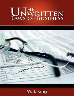 The Unwritten Laws of Business, W.J.King