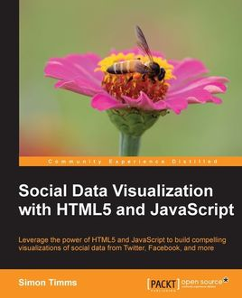 Social Data Visualization with HTML5 and JavaScript, Simon Timms