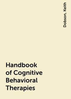 Handbook of Cognitive Behavioral Therapies, Keith, Dobson