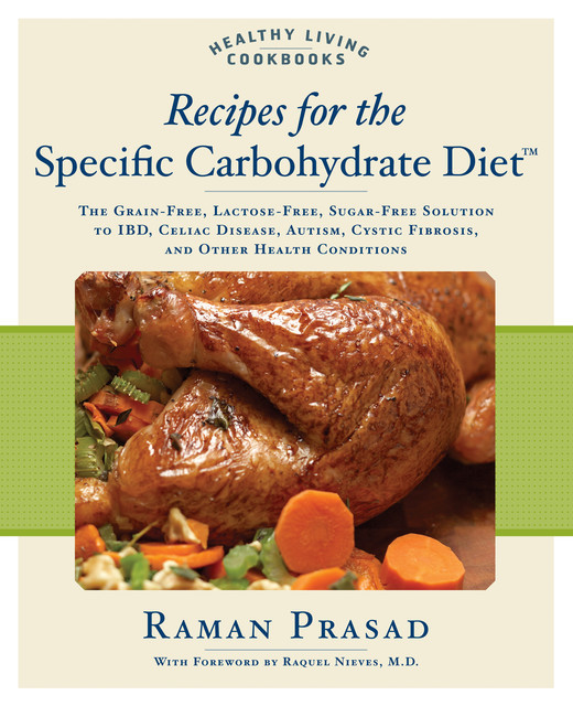 Recipes for the Specific Carbohydrate Diet, Raman Prasad