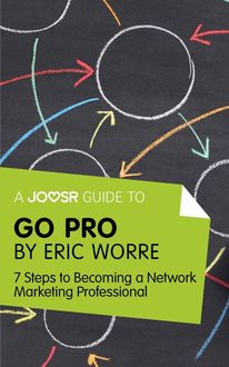 A Joosr Guide to… Go Pro by Eric Worre, Joosr