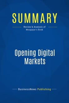 Summary: Opening Digital Markets, BusinessNews Publishing