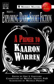 Exploring Dark Short Fiction #2, Kaaron Warren, Michael Arnzen