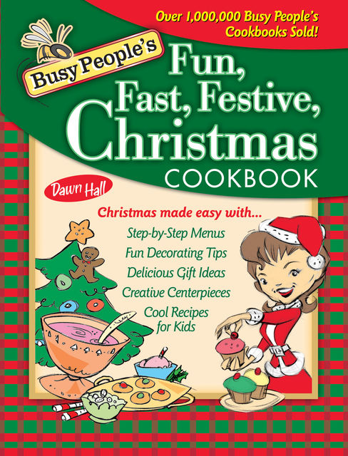 Busy People's Fun, Fast, Festive Christmas Cookbook, Dawn Hall