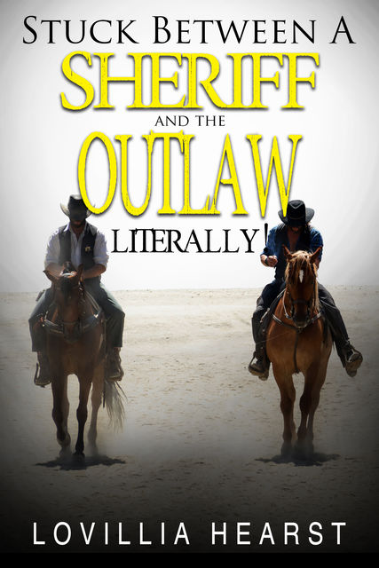 Stuck Between A Sheriff And An Outlaw, Lovillia Hearst