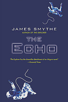 The Echo, James Smythe