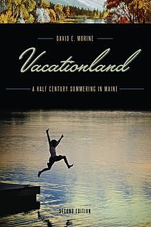 Vacationland, David E. Morine