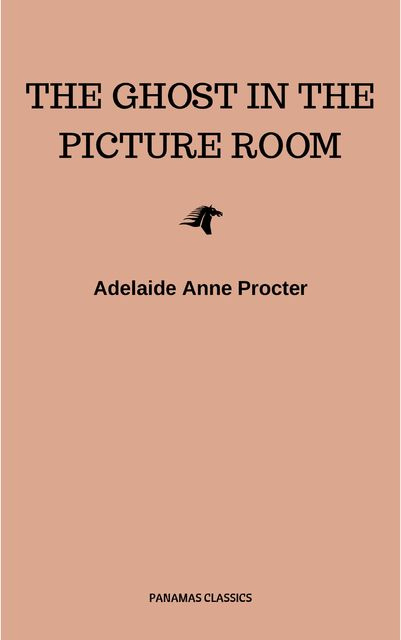 The Ghost in the Picture Room, Adelaide Anne Procter