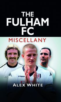 The Fulham FC Miscellany, Alex White