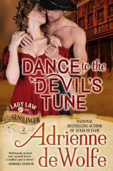 Dance to the Devil's Tune (Lady Law & The Gunslinger Series, Book 2), Adrienne deWolfe