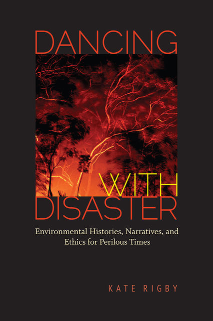 Dancing with Disaster, Kate Rigby