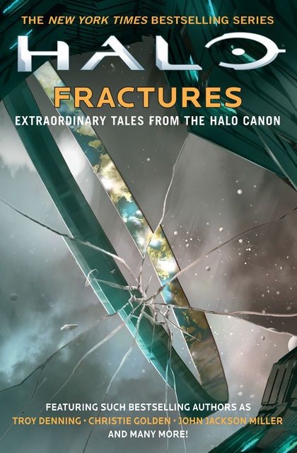 Halo: Fractures, Christie Golden, Matt Forbeck, Tobias S.Buckell, Troy Denning, Kevin Grace