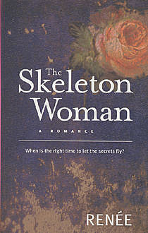 The Skeleton Woman, Renee